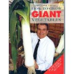 How to Grow Giant Vegetables by Bernard Levy