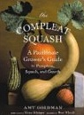 The Compleat Squash by Amy Goldman