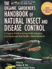 Rodale's The Organic Gardeners Handbook of Natural Insect and Disease Control